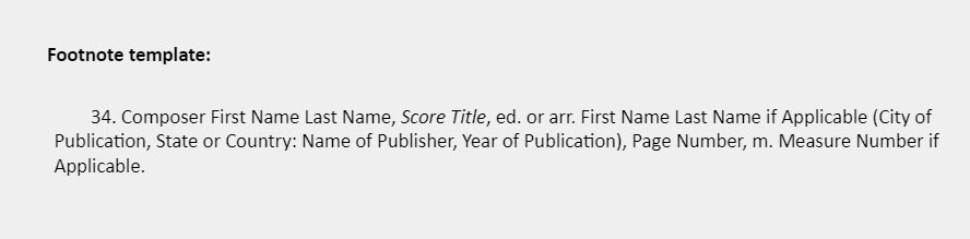 Footnote template: 34. Composer First Name Last Name, Score Title, ed. or arr. First Name Last Name if Applicable (City of Publication, State or Country: Name of Publisher, Year of Publication), Page Number, m. Measure Number if Applicable.