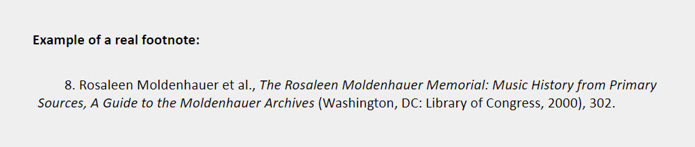 Book four or more authors footnote example: 8. Rosaleen Moldenhauer et al., The Rosaleen Moldenhauer Memorial: Music History from Primary Sources, A Guide to the Moldenhauer Archives (Washington, DC: Library of Congress, 2000), 302.