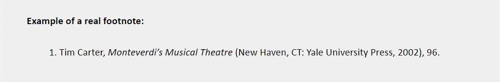 Book one author footnote example: 1. Tim Carter, Monteverdi's Musical Theatre (New Haven, CT: Yale University Press, 2002), 96.