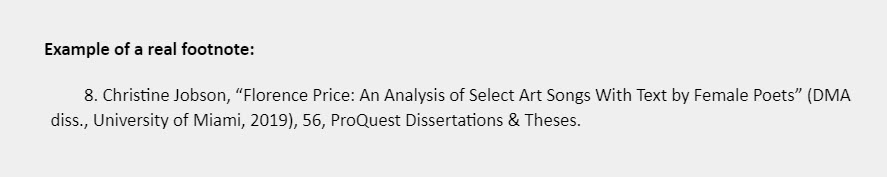 """Example of a real footnote: 8. Christine Jobson, """"Florence Price: An Analysis of Select Art Songs With Text by Female Poets"""" (DMA  diss., University of Miami, 2019), 56, ProQuest Dissertations & Theses."""