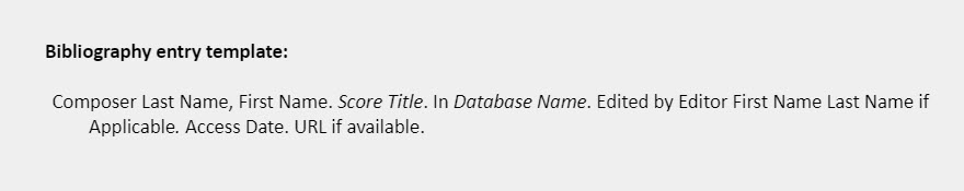 Bibliography entry template: Composer Last Name, First Name. Score Title. In Database Name. Edited by Editor First Name Last Name if Applicable. Access Date. URL if available.