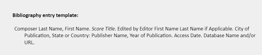 Bibliography entry template: Composer Last Name, First Name. Score Title. Edited by Editor First Name Last Name if Applicable. City of  Publication, State or Country: Publisher Name, Year of Publication. Access Date. Database Name and/or URL.