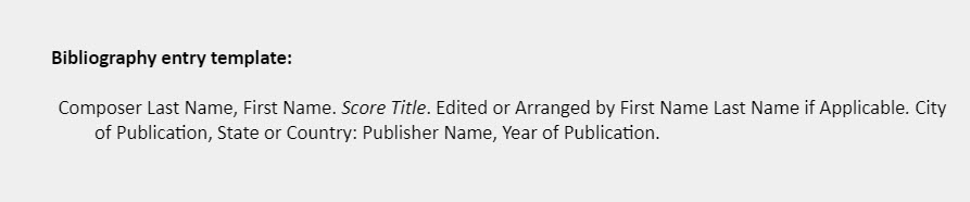 Bibliography entry template: Composer Last Name, First Name. Score Title. Edited or Arranged by First Name Last Name if Applicable. City of Publication, State or Country: Publisher Name, Year of Publication.