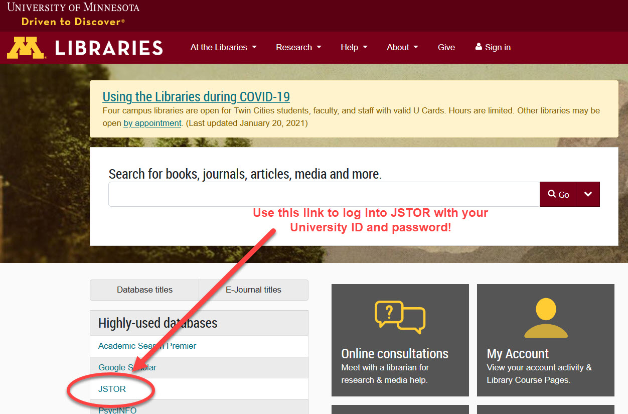 """A screenshot of the University of Minnesota Libraries homepage (lib.umn.edu) with the link for JSTOR circled and an arrow pointing to it. An accompanying note reads """"Use this link to log into JSTOR with your University ID and password!"""""""