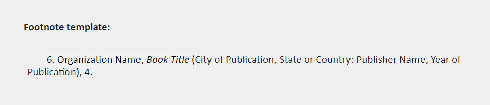 Footnote template: 6. Organization Name, Book Title (City of Publication, State or Country: Publisher Name, Year of Publication), 4.