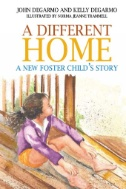 eBook link: A Different Home : A New Foster Child's Story by John DeGarmo