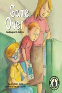 eBook link: Game Over: Dealing with Bullies : Dealing with Bullies by Anastasia Suen