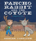 eBook link: Pancho Rabbit and the Coyote : A Migrant's Tale by Duncan Tonatiuh