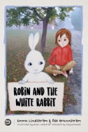 eBook link: Robin and the White Rabbit: a Story to Help Children with Autism Talk About Their Feelings and Join in by Ase Brunnstrom