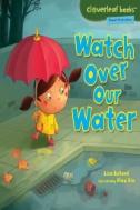 eBook link: Watch Over Our Water by Lisa Bullard