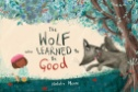 eBook link: The Wolf Who Learned to be Good by Natalia Moore