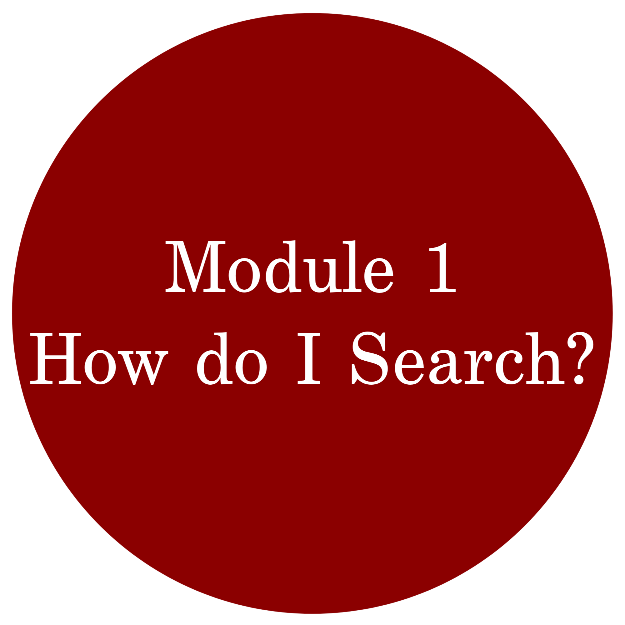 Module 1 How do I Search?