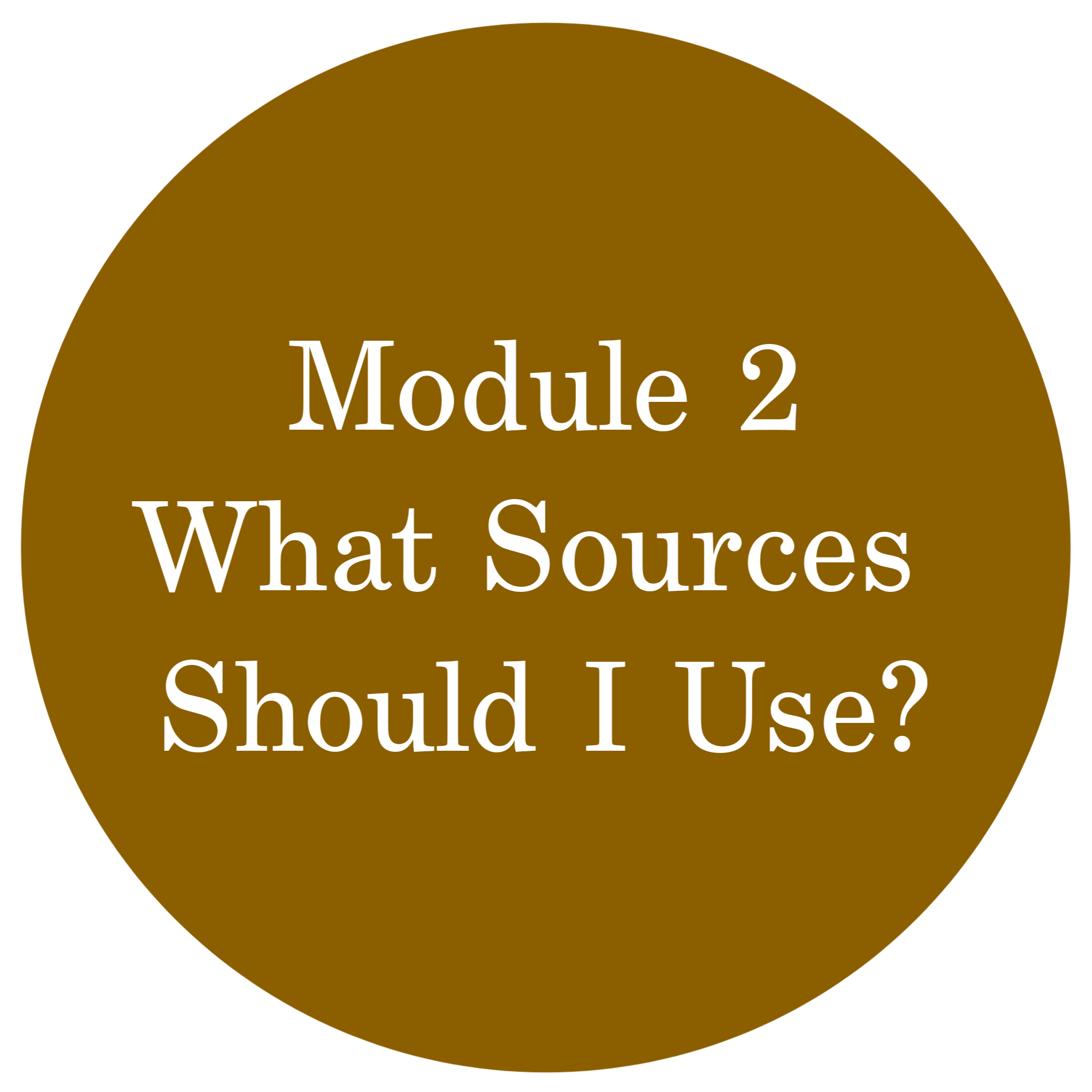Module 2 What Sources Should I Use?
