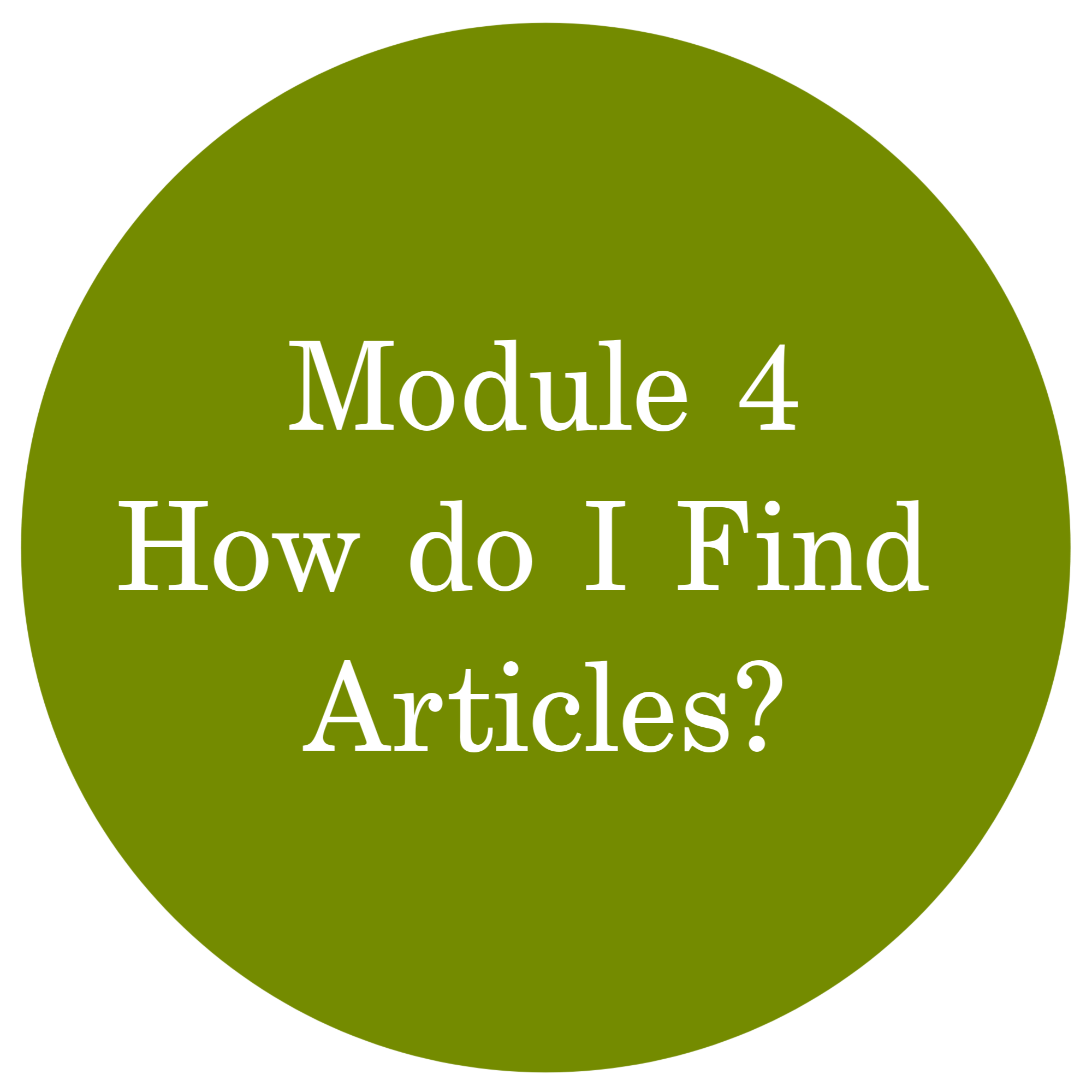 Module 4 How do I Find Articles?