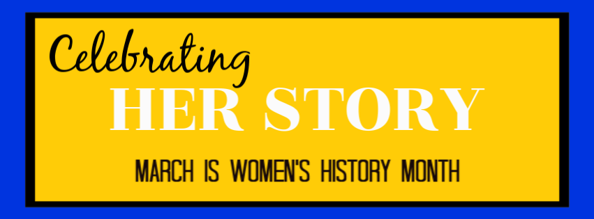Celebrate Her Story March is Women's History Month