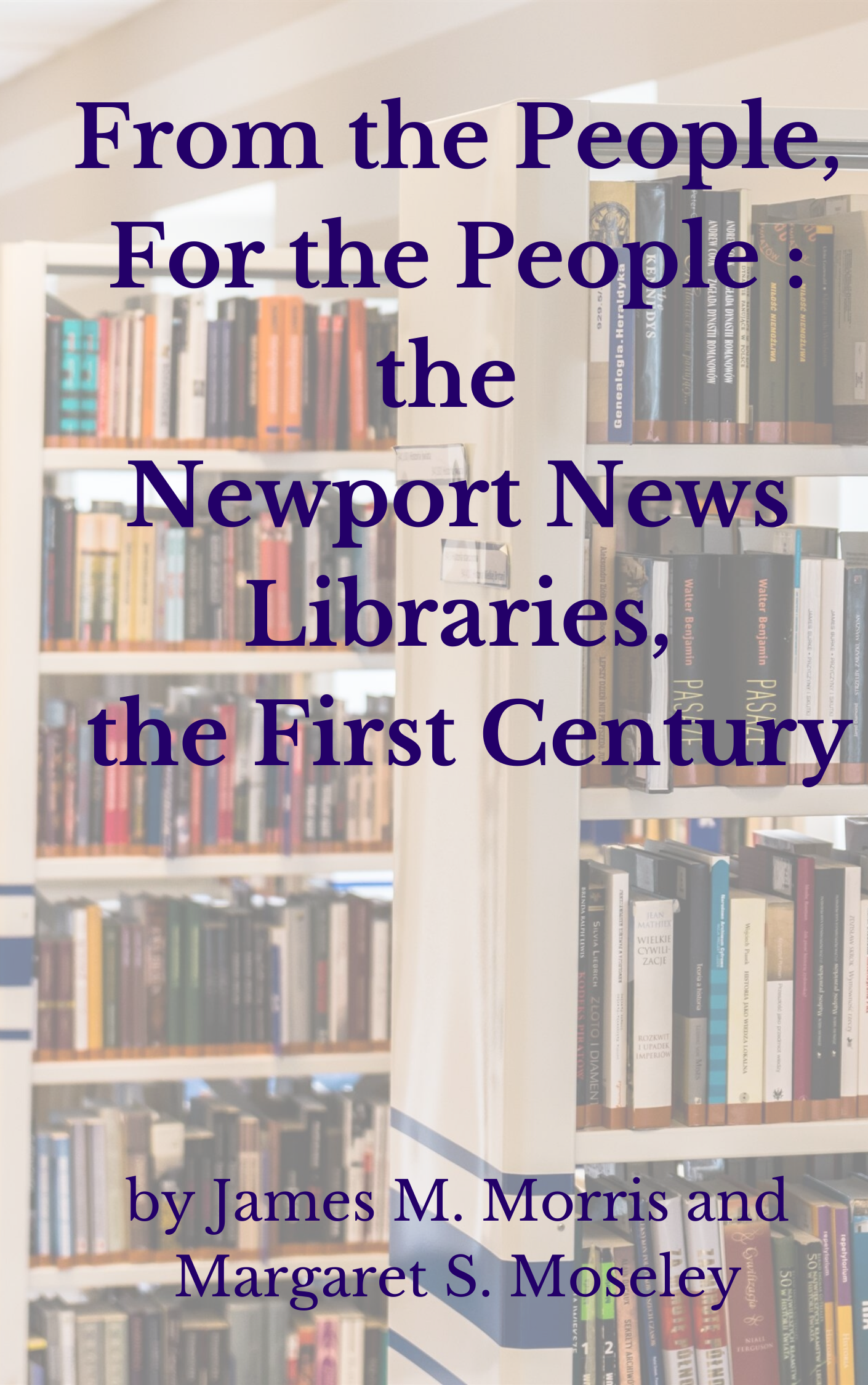 From the People, For the People: The Newport News Libraries, the First Century