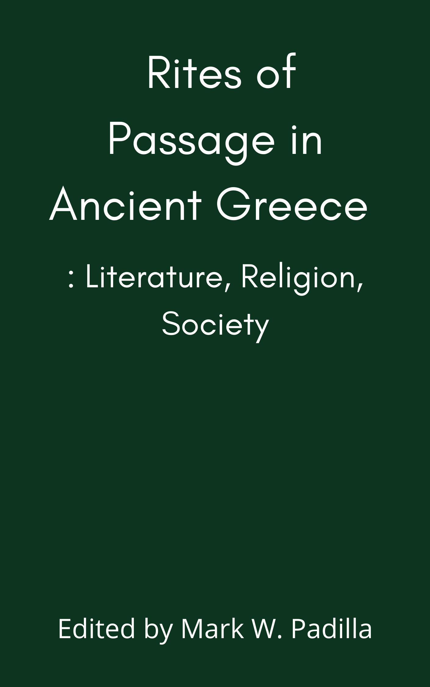 Rites of Passage in Ancient Greece: Literature, Religion, Society