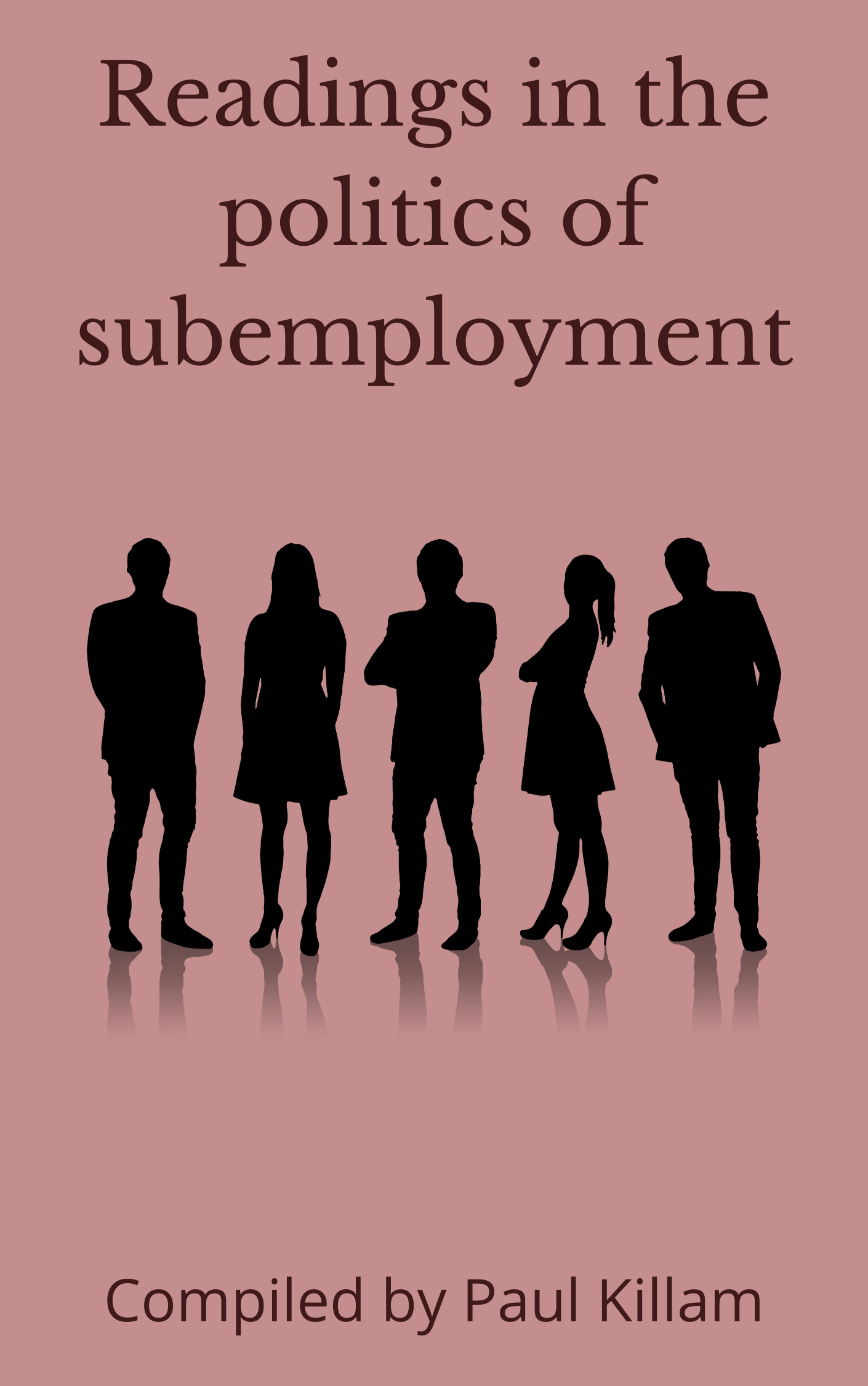 Readings in the Politics of Subemployment