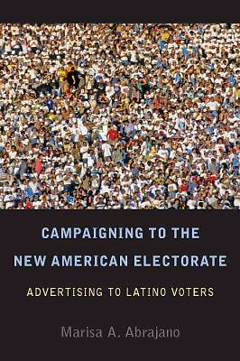 cover of Campaigning to the New American Electorate : Advertising to Latino Voters book