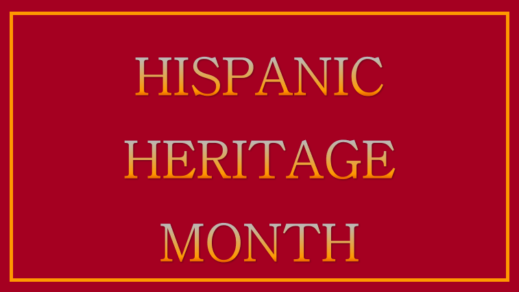 HISPANIC HERITAGE MONTH on a red background with gold lettering.