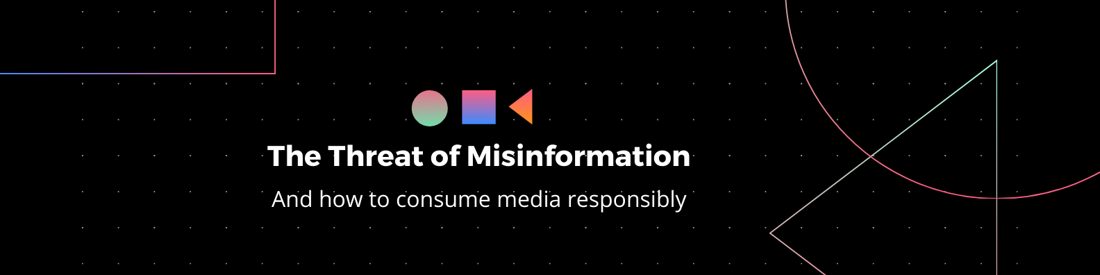 The Threat of Misinformation