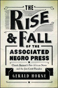 The Rise and Fall of the Associated Negro Press book jacket