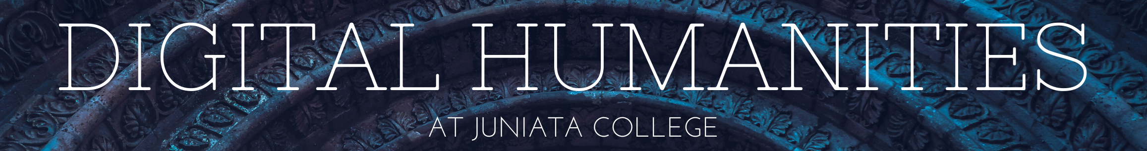 Digital Humanities at Juniata College