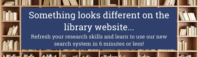 Something Looks Different on the library website... Click here to watch a youtube video on how to use our new search system