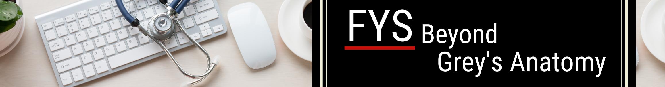 FYS Beyond Grey's Anatomy