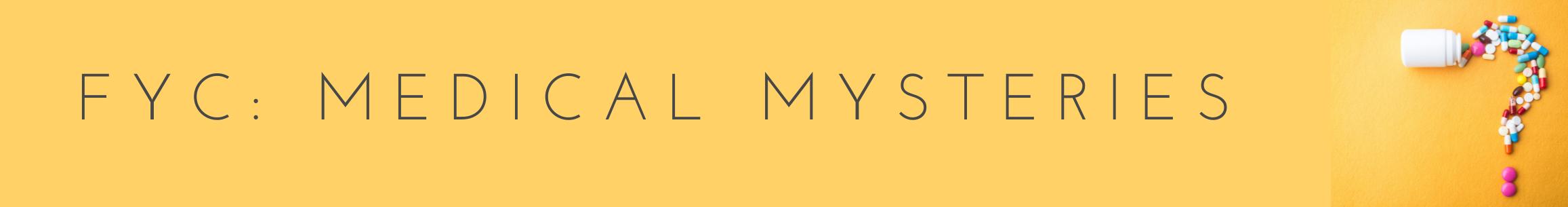 FYC: Medical Mysteries