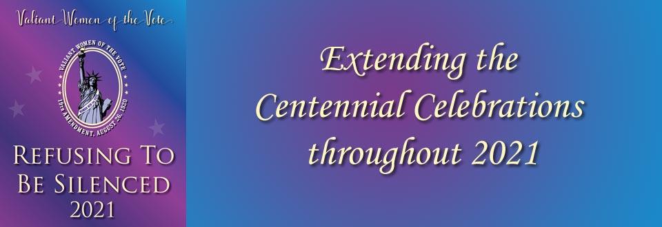 Extending the Centenniual Celebrations throughout 2021