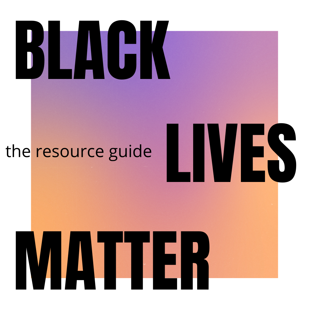 Color gradient square graphic with text - Black Lives Matter The Resource Guide
