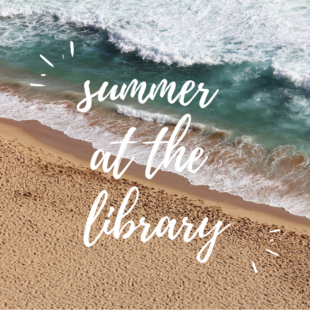 "Words ""Summer at the Library"" over a picture waves crashing on a beach"