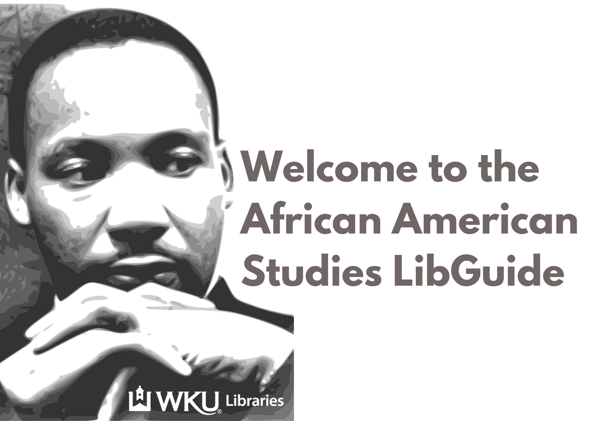 Welcome to the African American Studies LibGuide: image represents  Martin Luther King, Jr. folded hands together next to his chine as he looks to the right in a very thoughtful facial gesture.