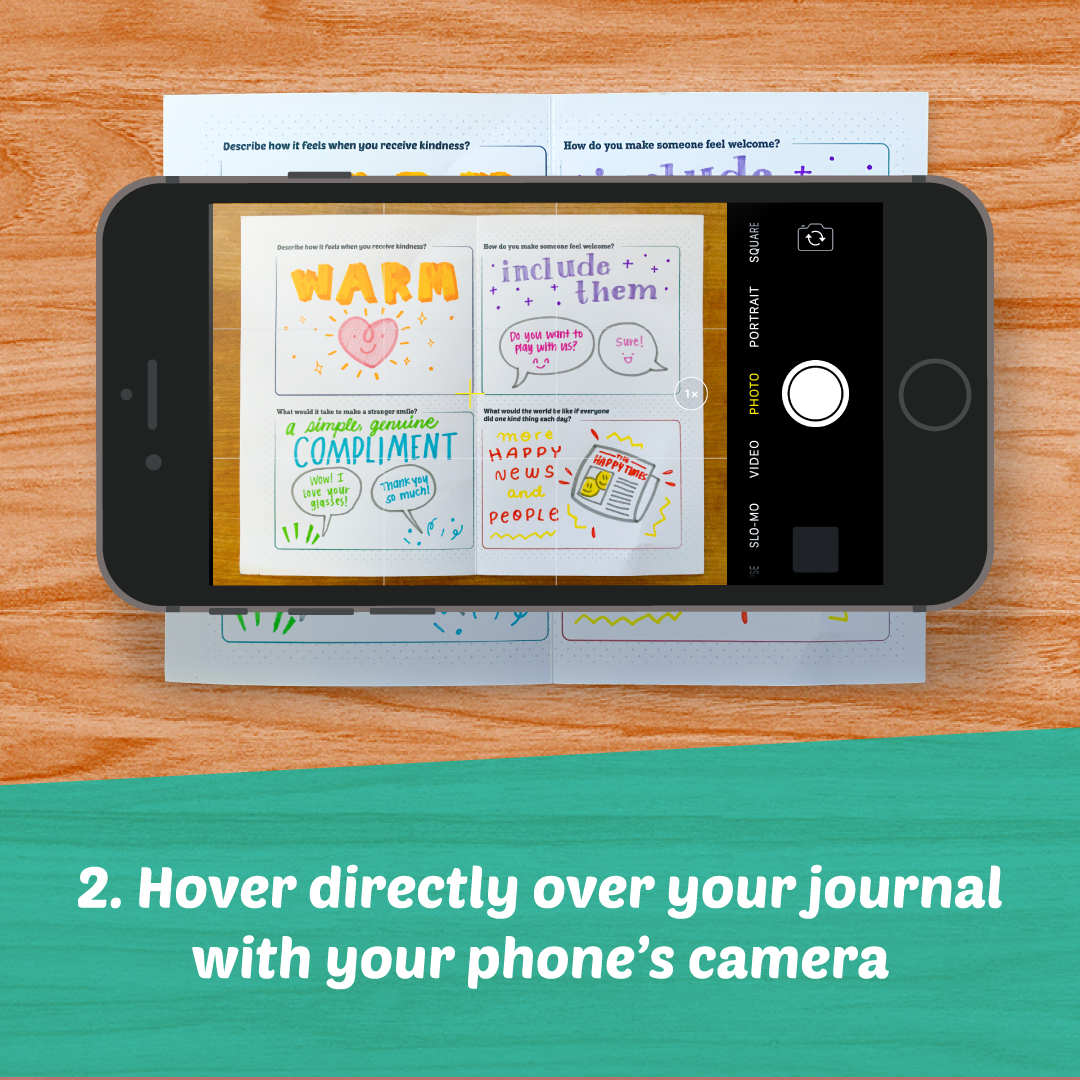 Hover directly over your journal with your phone's camera