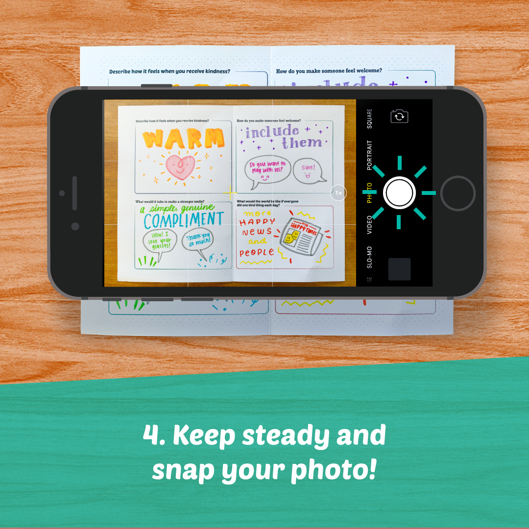 Keep steady and snap your photo!