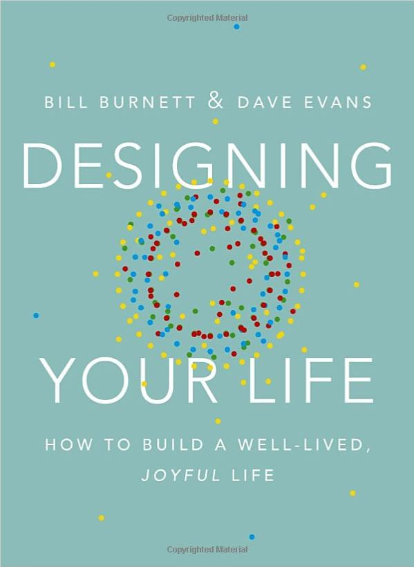 Book cover of Designing Your Life: How to Build a Well-Lived, Joyful Life