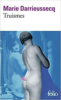 Image of the cover of the book Truismes by Marie Darrieussecq. Image shows a women with a pig's tale.