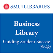 Business Library - Guiding Student Success for life - SMU Libraries