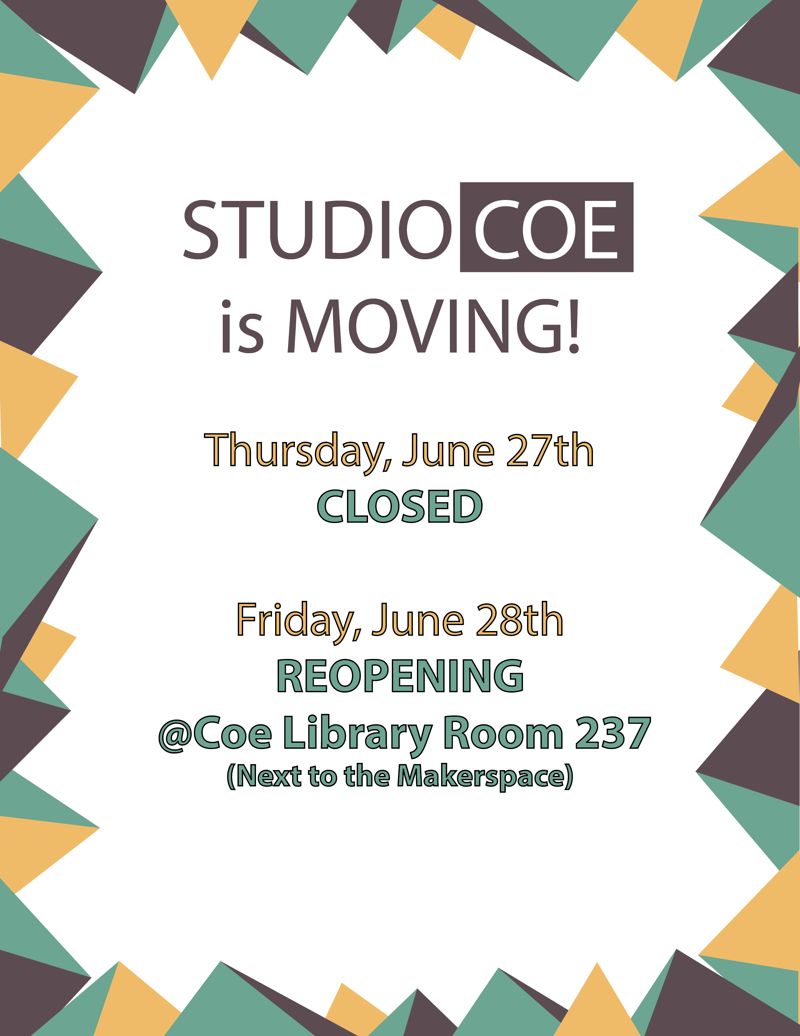 Studio Coe is moving! Thursday, June 27 - closed. Friday, June 28 - reopening in Coe library room 237 (next to the Makerspace)