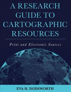 Cover image for A Research Guide to Cartographic Resources, which contains a chapter on gazetteers with bibliography.
