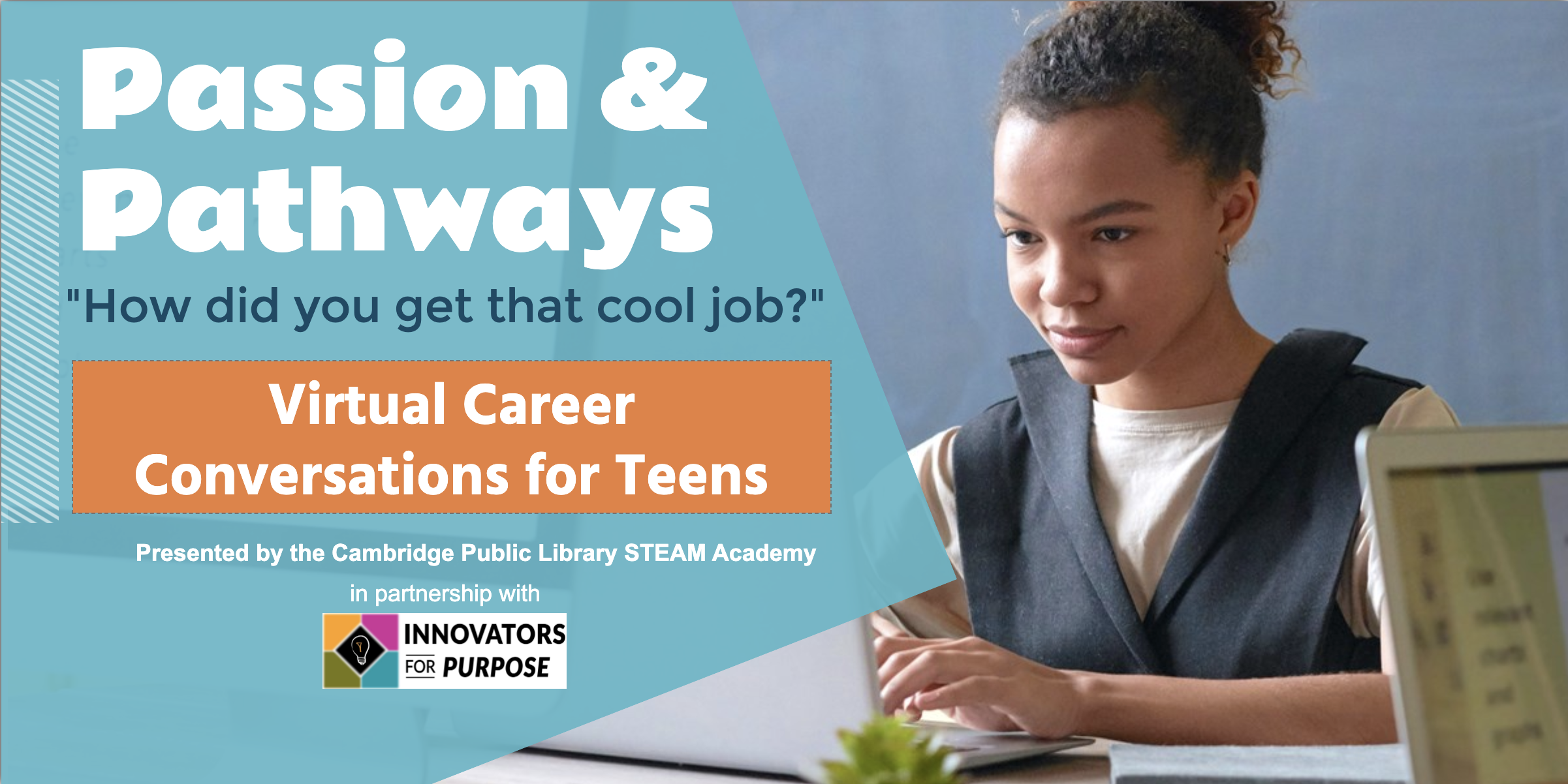 Passion & Pathways: A New Virtual Series for Teens