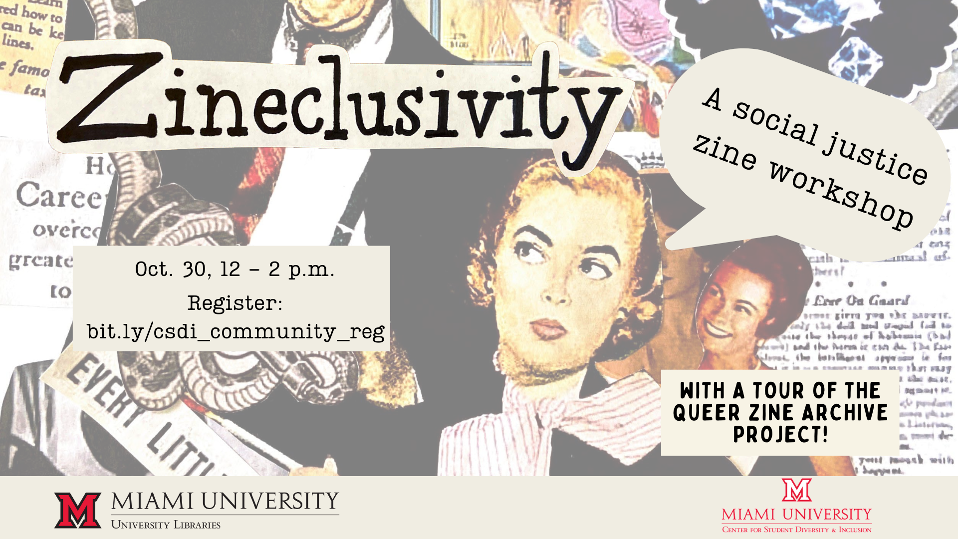 """An image of a 50s style woman with the title """"Zineclusivity"""" in funky text. A tan box with date information, """"Oct. 20 12-2 p.m. and a register link bit.ly/csdi_community_reg and more text reading """"with a tour of the queer zine archive project!"""""""