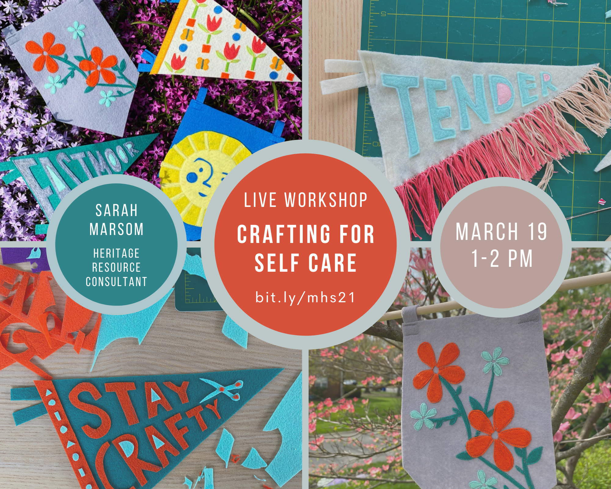 "A collage of colorful felt hand-sewn banners. Three circular bubbles with the words ""Sarah Marsom, Heritage Resource Consultant"", ""LIVE workshop, Crafting for Self Care"", ""March 19, 1-2 pm"""