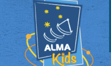 ALMA Kids (Atacama Large Millimeter Array)