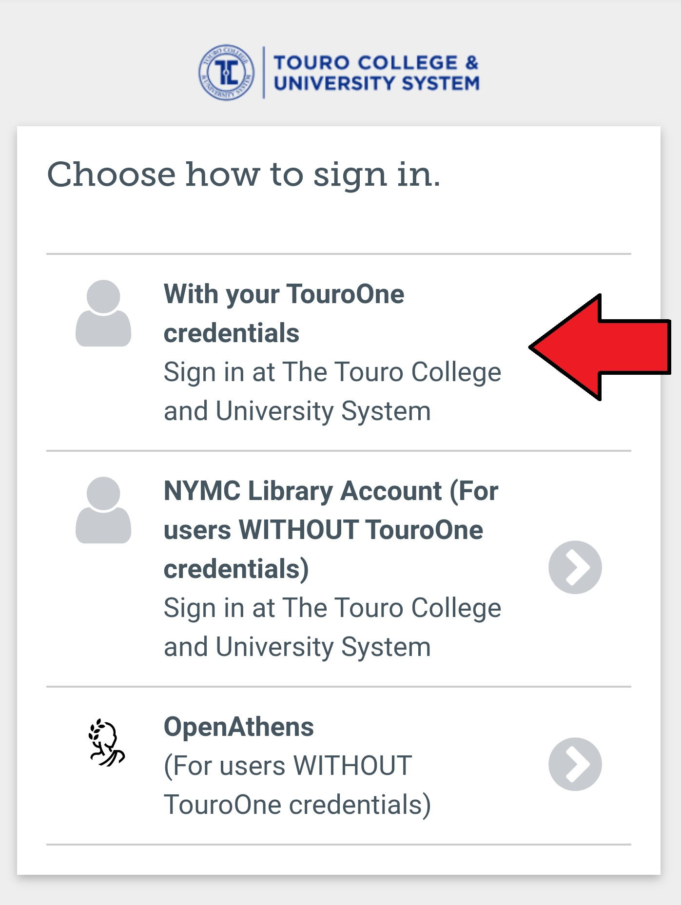 "OpenAthens Login Options. Red arrow pointing to ""With your TouroOne credentials"""