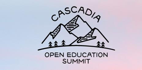 Cascadia Open Education Summit: April 27-29
