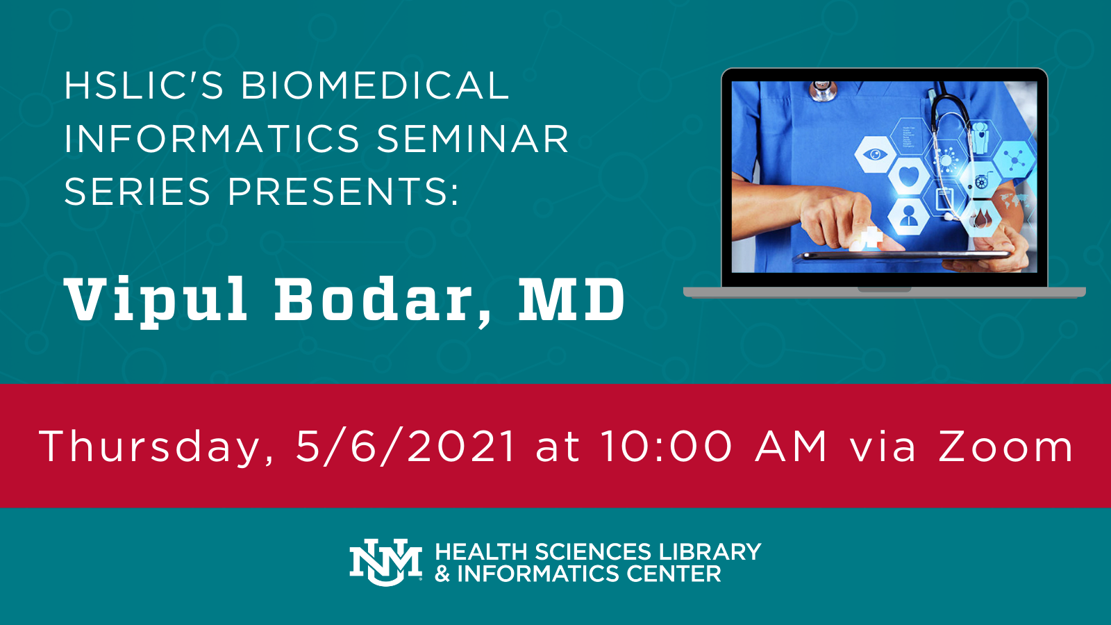 Image containing details of next Biomedical Informatics Seminar Series: Presenter - Vipul Bodar, MD; Scheduled for Thursday, 5/6/2021 at 10:00 AM via Zoom