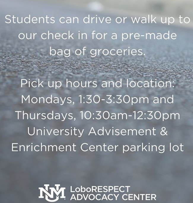 Image from the UNM LoboRESPECT & Advocacy Center stating: Students can drive or walk up to our check in for a pre-made bag of groceries. Pick up hours and location: Mondays, 1:30-3:30pm and Thursdays, 10:30am-12:30pm at the University Advisement & Enrichment Center parking lot.