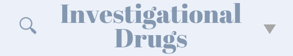 Investigational Drugs